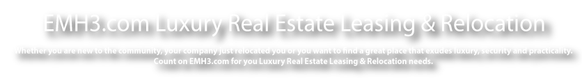 EMH3.com Luxury Real Estate Leasing & Relocation